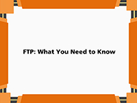 FTP - What You Need to Know