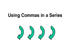 Using Commas in a Series