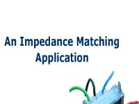 An Impedance Matching Application