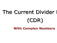 The Current Divider Rule (CDR) with Complex Numbers