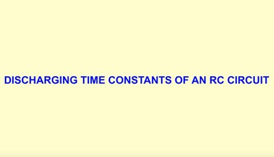 Discharging Time Constants of an RC Circuit (Screencast)