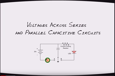 Voltages Across Series and Parallel Capacitive Circuits (Screencast)