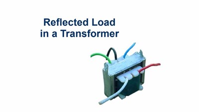 The Reflected Load in a Transformer (Screencast)