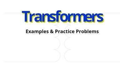 Transformer Practice Problems