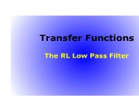 Transfer Functions: The RL Low Pass Filter