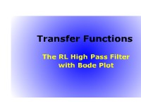Transfer Functions:  The RL High Pass Filter With Bode Plot