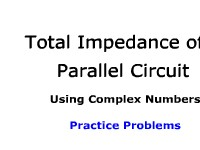 Total Impedance of a Parallel Circuit Using Complex Numbers: Practice Problems