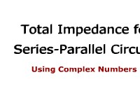 Total Impedance for Series-Parallel Circuits Using Complex Numbers