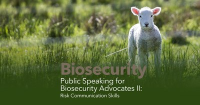 Public Speaking for Biosecurity Advocates II: Risk Communication Skills