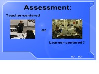 Assessment: Teacher-centered or Learner-centered?