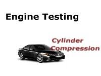 Engine Testing: Cylinder Compression