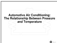 Automotive Air Conditioning: The Relationship Between Pressure and Temperature
