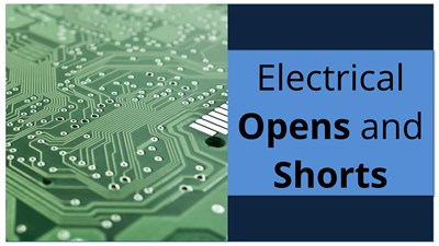 Electrical Opens and Shorts