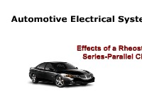 Automotive Electrical Systems:  Effects of a Rheostat in a Series-Parallel Circuit.