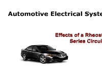 Automotive Electrical Systems:  Effects of a Rheostat in a Series Circuit