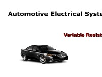 Automotive Electrical Systems: Variable Resistors
