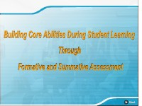 Building Core Abilities During Student Learning Through Formative and Summative Assessment
