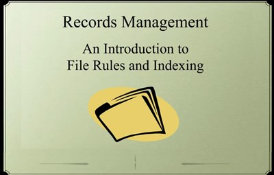Records Management: An  Introduction to Filing Rules and Indexing (Screencast)