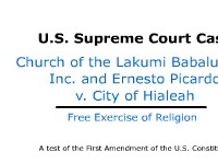 Free Exercise of Religion - U.S. Supreme Court Case: Church of Lukumi Babalu Aye, Inc. and Ernesto Picardo v. City of Hialeah