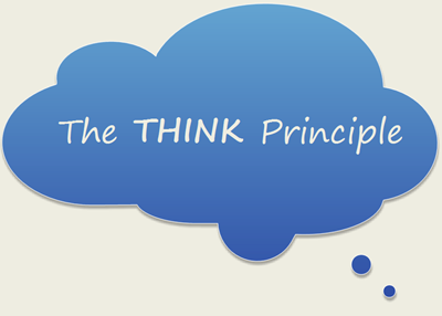 The THINK Principle