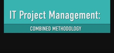 IT Project Management: Combined Methodologies
