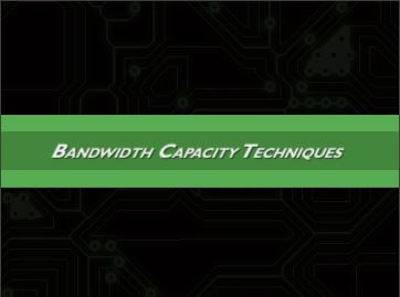 Bandwidth Capacity Techniques