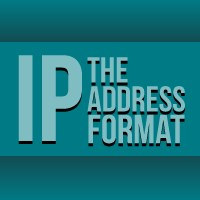 The IP Address Format
