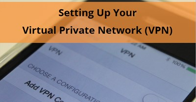 Setting Up Your Virtual Private Network (VPN)