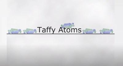 Taffy Atoms