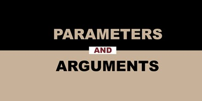 Parameters and Arguments