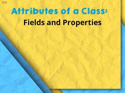 Attributes of a Class: Fields and Properties