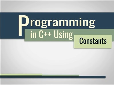 Programming in C++ Using Constants