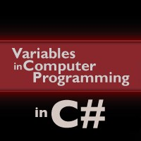 Variables in Computer Programming (C#)