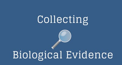 Collecting Biological Evidence