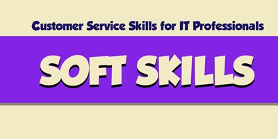 Customer Service Skills for IT Professionals - Soft Skills