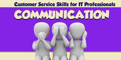 Customer Service Skills for IT Professionals - Communication