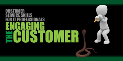 Customer Service Skills for IT Professionals - Engaging the Customer