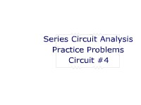 Series Circuit Analysis Practice Problems: Circuit #4