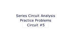 Series Circuit Analysis Practice Problems: Circuit #5