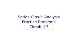 Series Circuit Analysis Practice Problems: Circuit #7