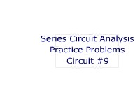 Series Circuit Analysis Practice Problems: Circuit #9
