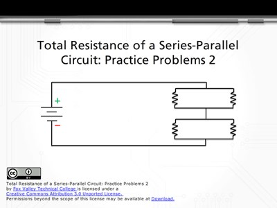 Total Resistance of a Series-Parallel Circuit: Practice Problems 2