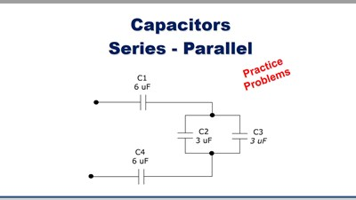 Capacitors Series - Parallel: Practice Problems
