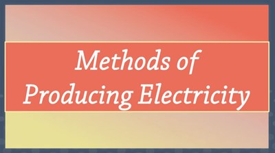 Methods of Producing Electricity