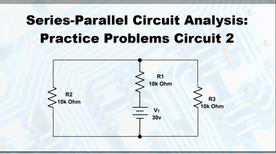 Series-Parallel Circuit Analysis Practice Problems: Circuit 2