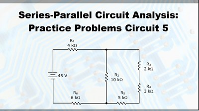 Series-Parallel Circuit Analysis Practice Problems: Circuit #5