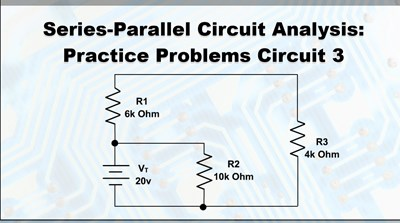 Series-Parallel Circuit Analysis Practice Problems: Circuit 3