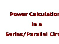 Power Calculations in a Series/Parallel Circuit