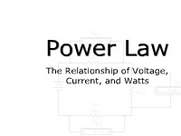 Power Law: The Relationship of Voltage, Current, and Watts