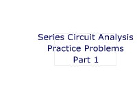 Series Circuit Analysis Practice Problems Part 1